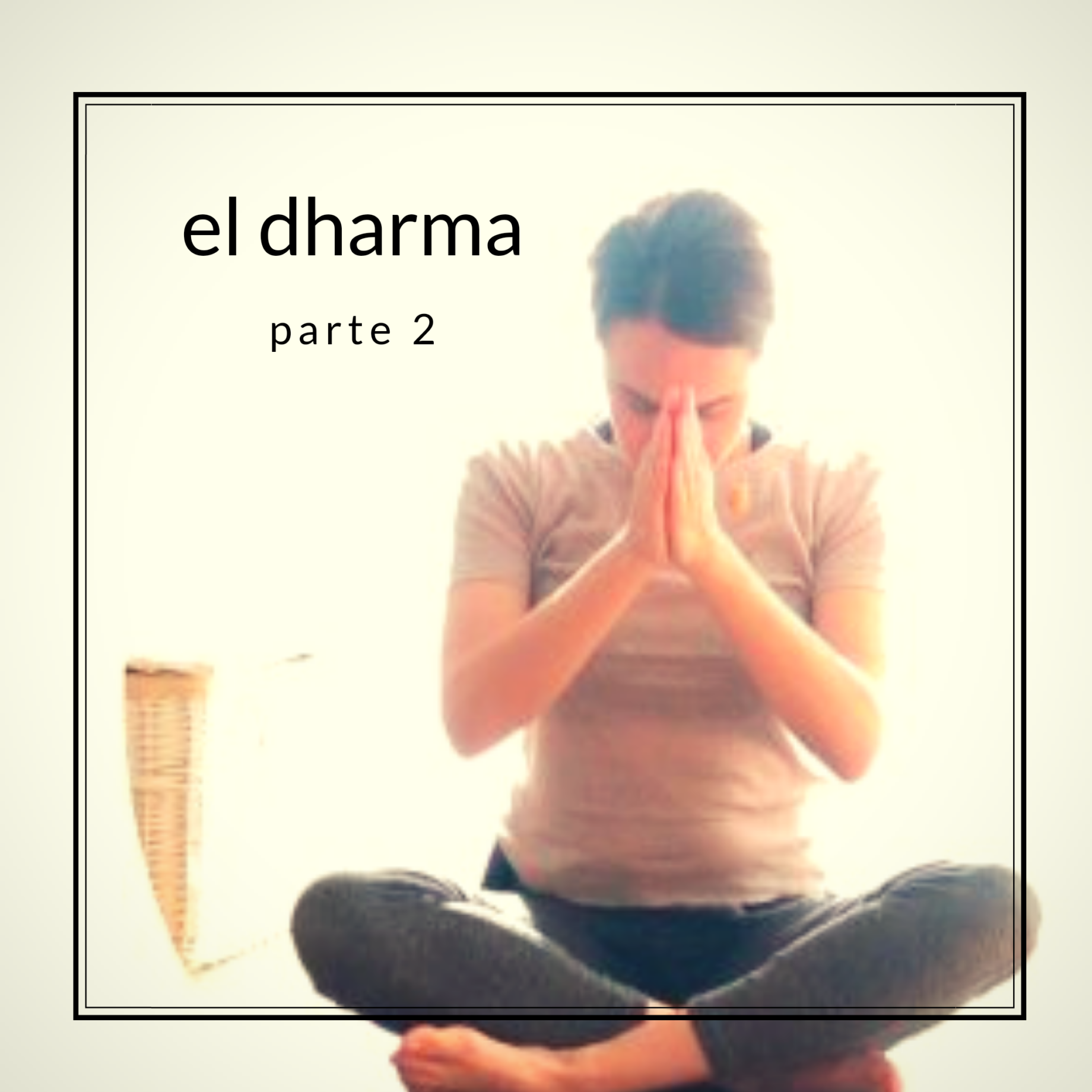 El Dharma (parte 2)